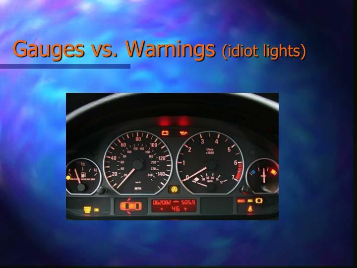 Gauges vs warnings idiot lights