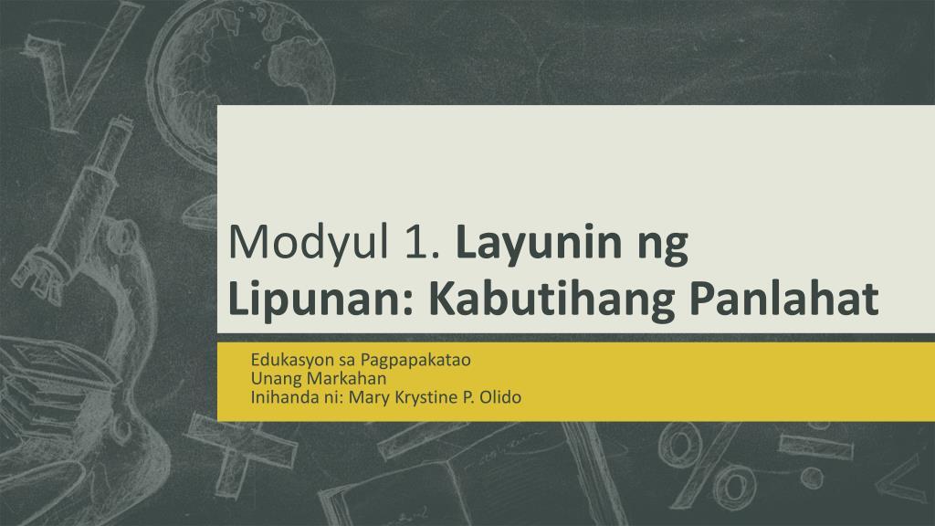 PPT - Modyul 1  Layunin ng Lipunan : Kabutihang Panlahat