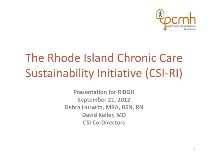 the rhode island chronic care sustainability initiative csi ri n.