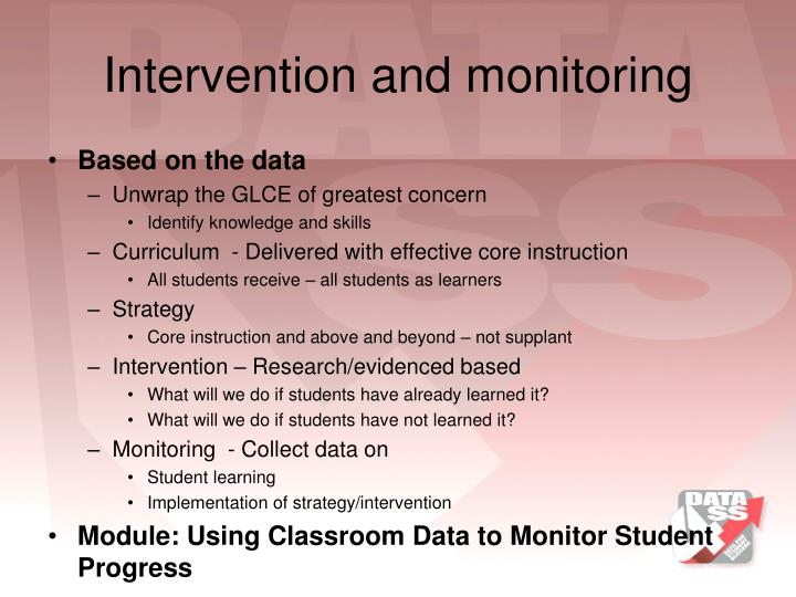 Intervention and monitoring