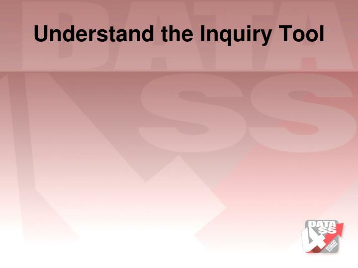 Understand the Inquiry Tool