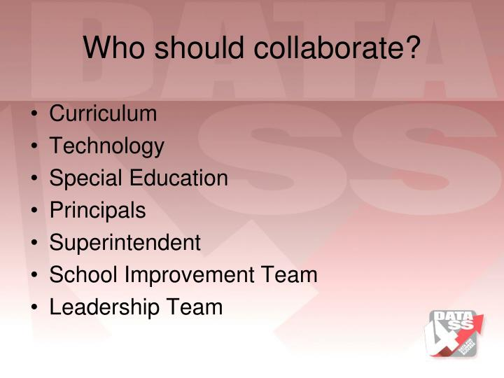 Who should collaborate?
