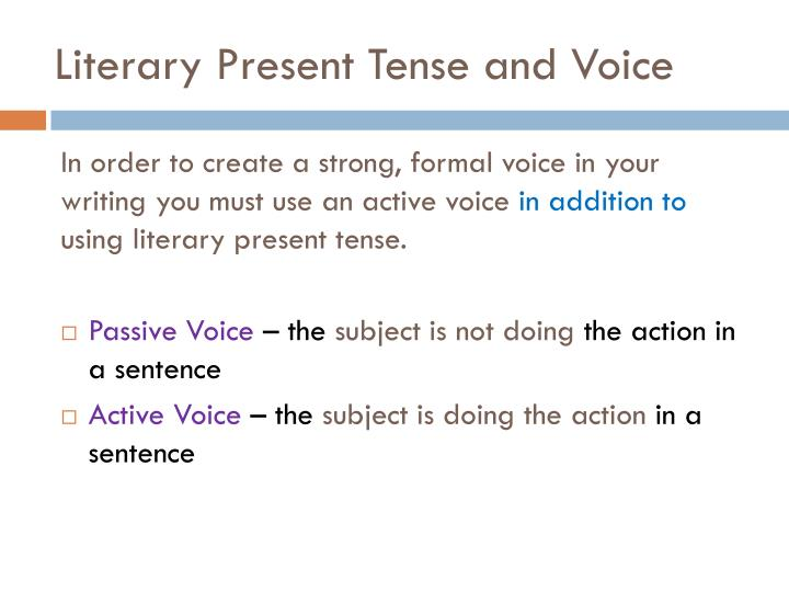 Literary Present Tense and Voice