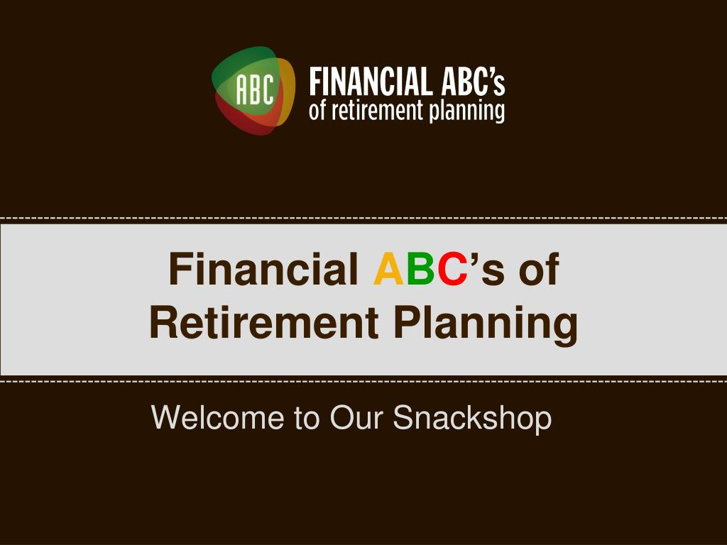 ppt financial a b c s of retirement planning powerpoint