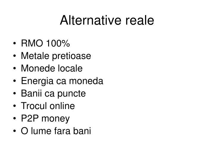 Alternative reale