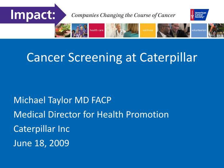 Cancer Screening at Caterpillar