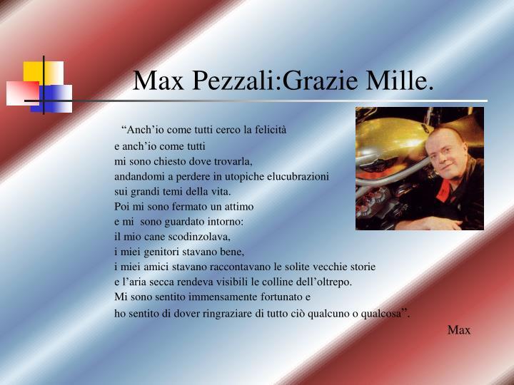 Max Pezzali:Grazie Mille.