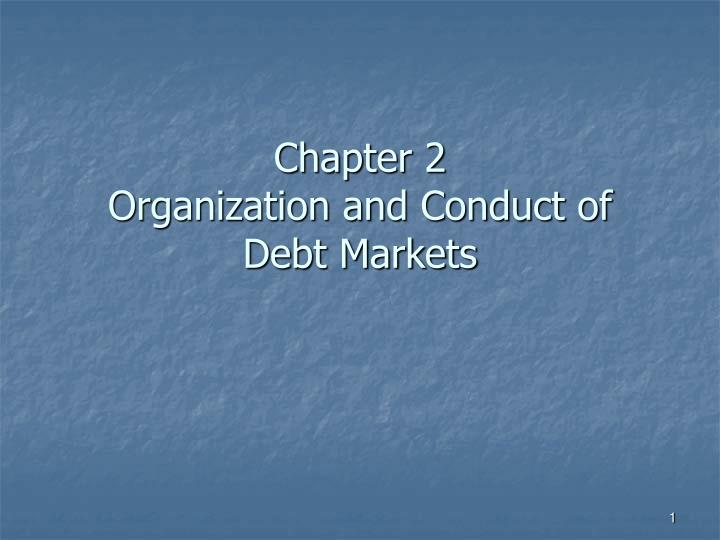 chapter 2 organization and conduct of debt markets