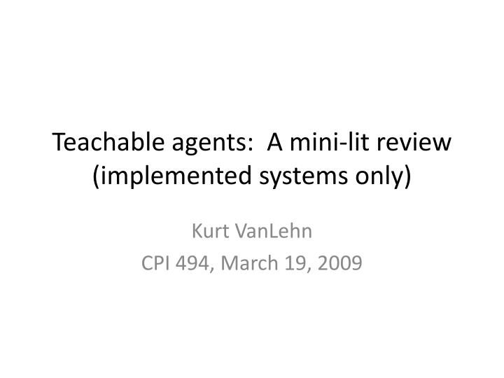 Teachable agents:  A mini-lit review (implemented systems only)