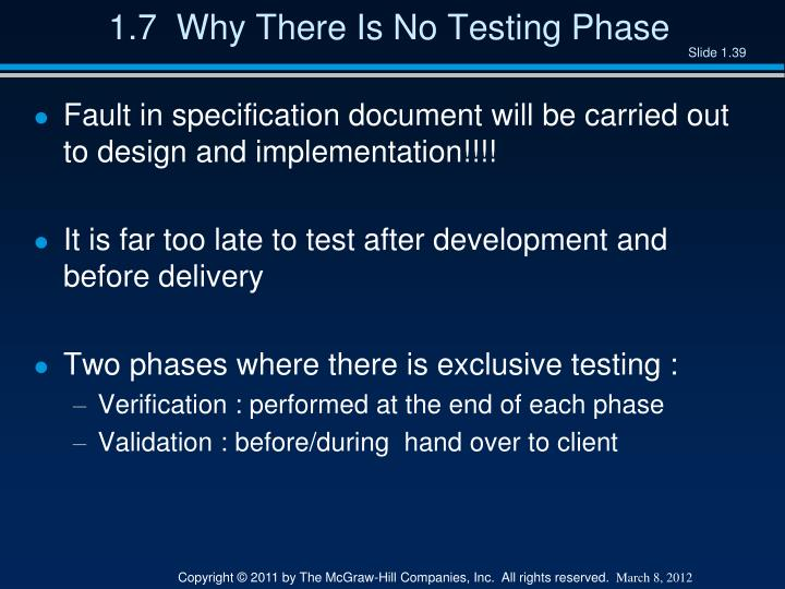 1.7  Why There Is No Testing Phase