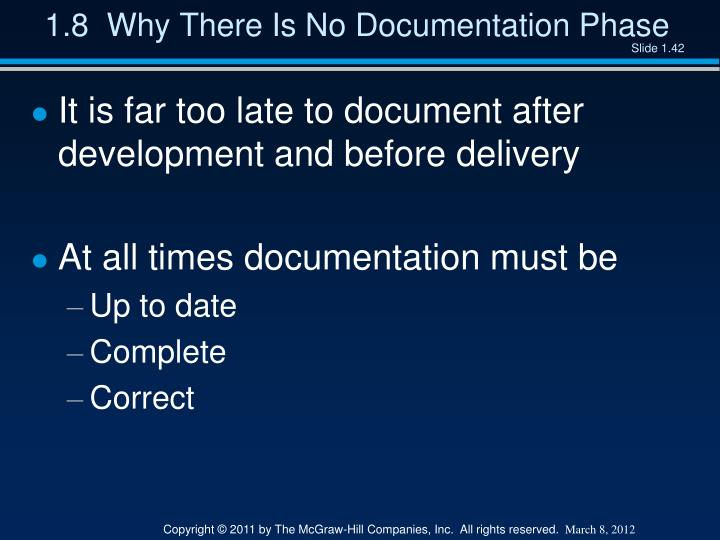 1.8  Why There Is No Documentation Phase