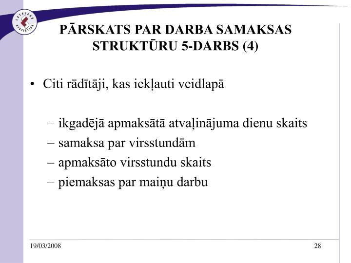 PĀRSKATS PAR DARBA SAMAKSAS STRUKTŪRU 5-DARBS (4)