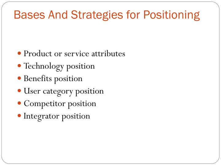 Bases And Strategies for Positioning