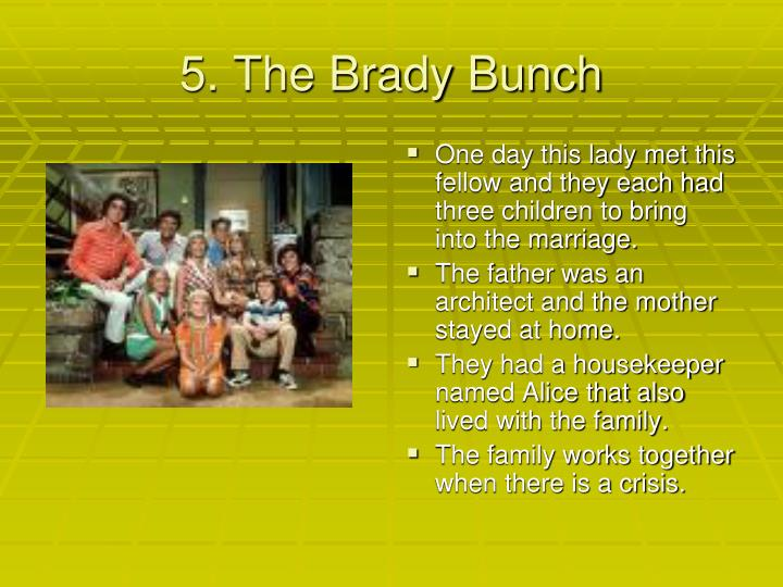 5. The Brady Bunch