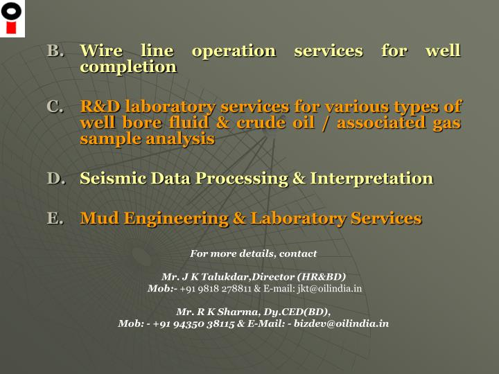 Wire line operation services for well completion
