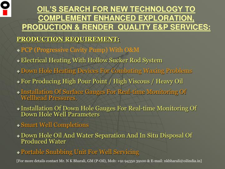 OIL'S SEARCH FOR NEW TECHNOLOGY TO COMPLEMENT ENHANCED EXPLORATION,   PRODUCTION & RENDER  QUALITY E&P SERVICES: