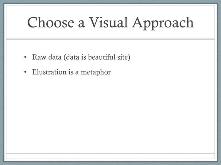 Choose a Visual Approach