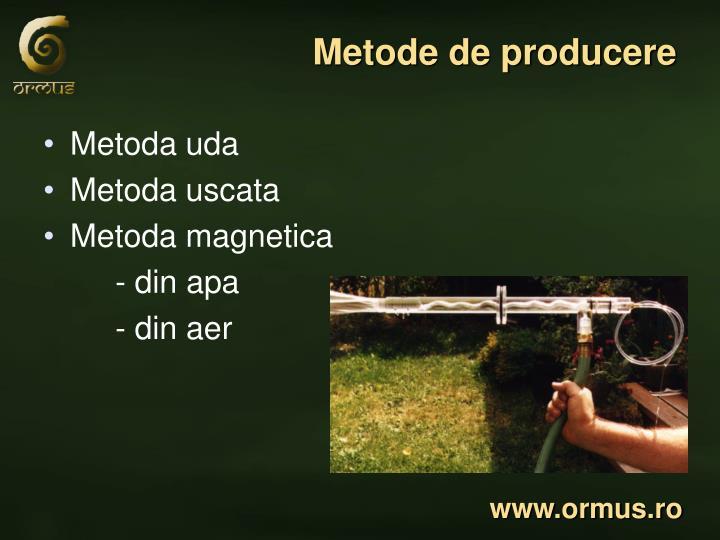 Metode de producere