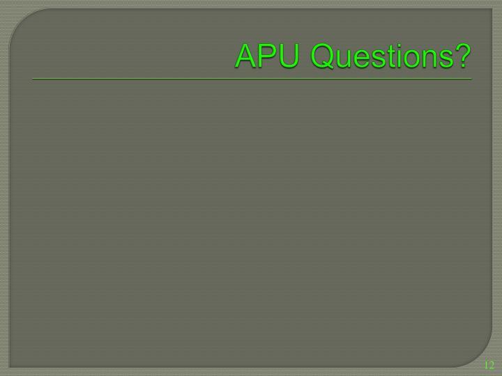 APU Questions?