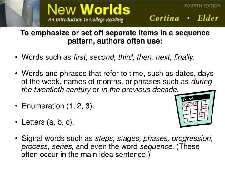 To emphasize or set off separate items in a sequence pattern, authors often use: