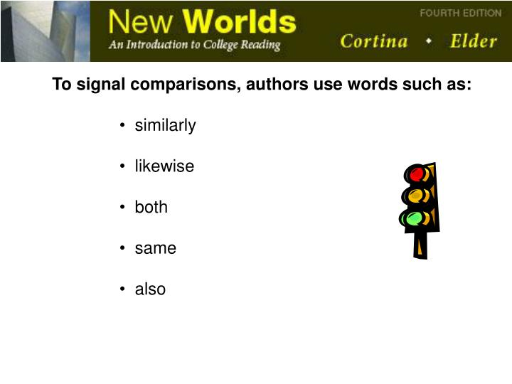 To signal comparisons, authors use words such as: