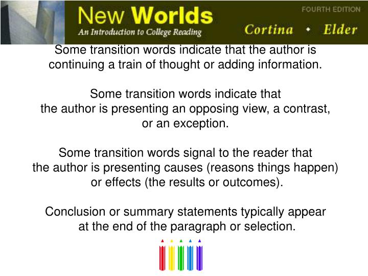 Some transition words indicate that the author is continuing a train of thought or adding information.