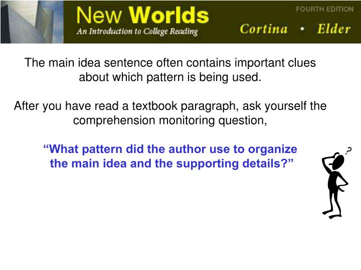 The main idea sentence often contains important clues