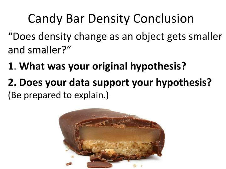 Candy bar density conclusion