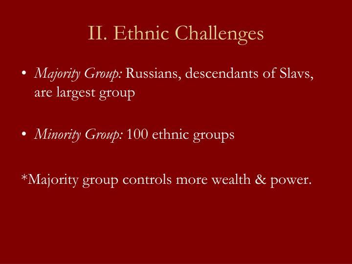 II. Ethnic Challenges