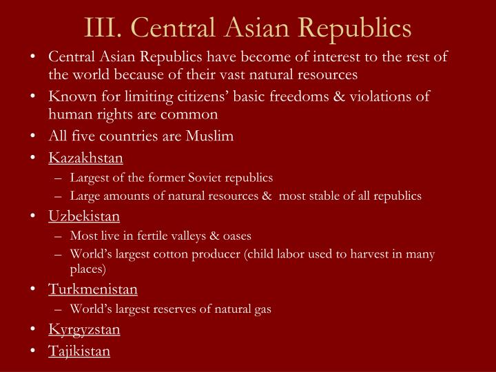 III. Central Asian Republics