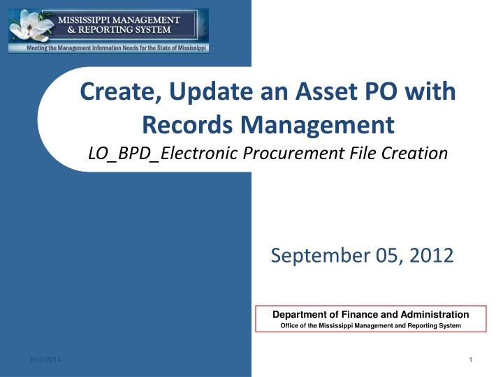 create update an asset po with records management lo bpd electronic procurement file creation n.