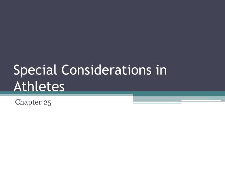 special considerations in athletes n.