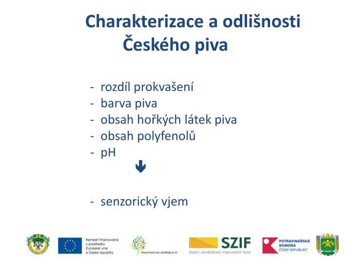 Charakterizace a odlišnosti Českého piva