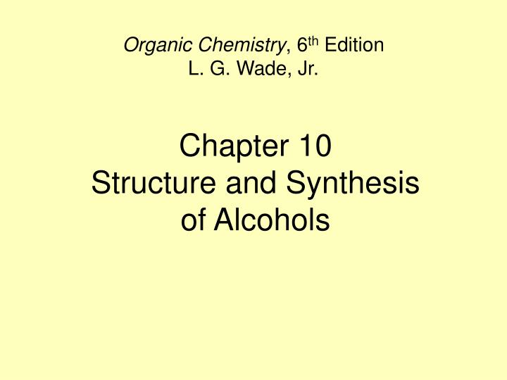 chapter 10 structure and synthesis of alcohols n.