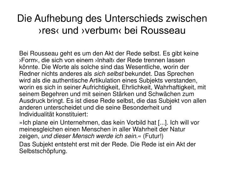 Die Aufhebung des Unterschieds zwischen ›res‹ und ›verbum‹ bei Rousseau