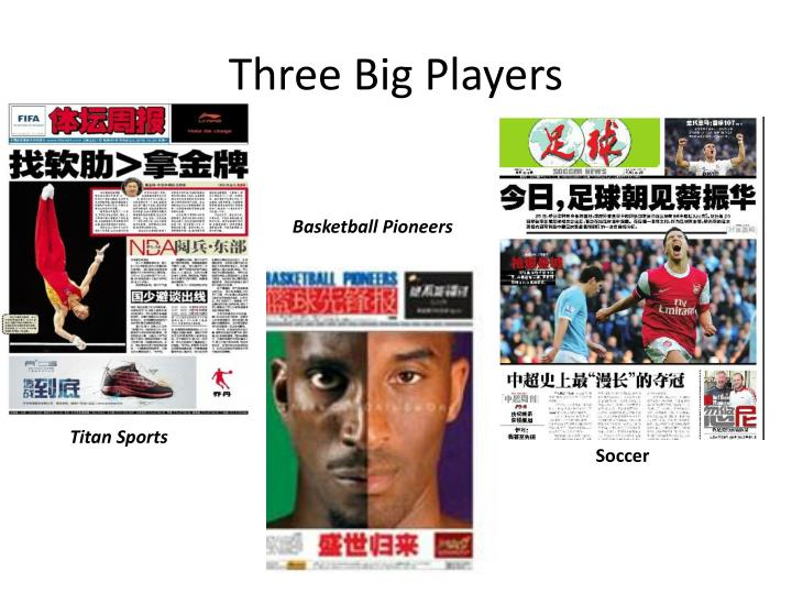 Three big players