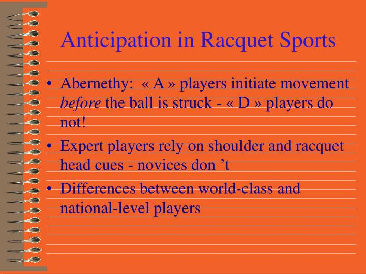 Anticipation in Racquet Sports
