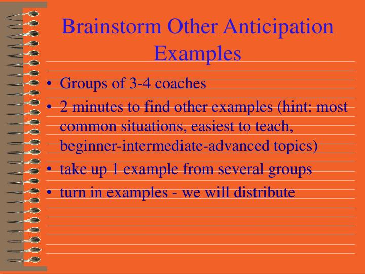 Brainstorm Other Anticipation Examples