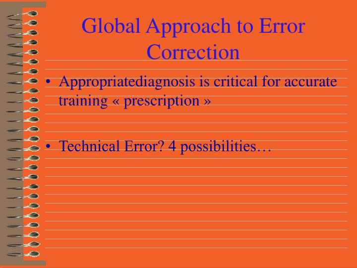 Global Approach to Error Correction