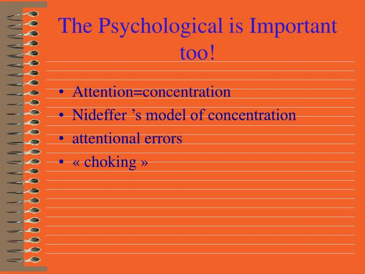 The Psychological is Important too!