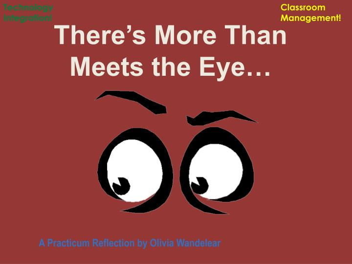 there s more than meets the eye