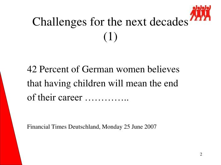 Challenges for the next decades 1