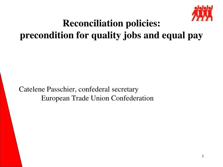 Reconciliation policies precondition for quality jobs and equal pay