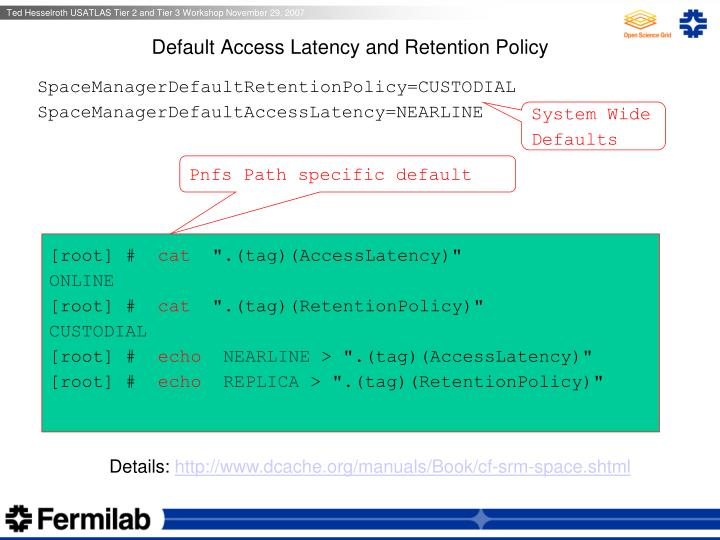 Default Access Latency and Retention Policy