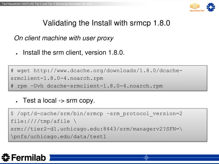 Validating the Install with srmcp 1.8.0