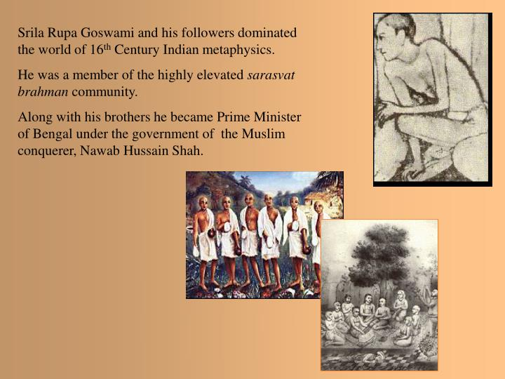 Srila Rupa Goswami and his followers dominated the world of 16