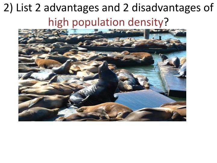 2) List 2 advantages and 2 disadvantages of