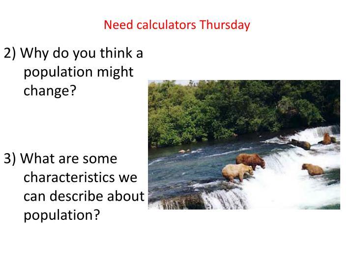 Need calculators Thursday