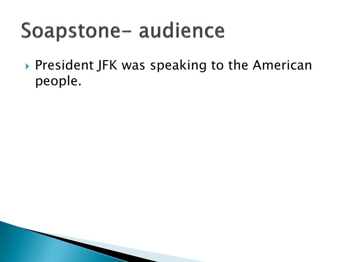 Soapstone- audience