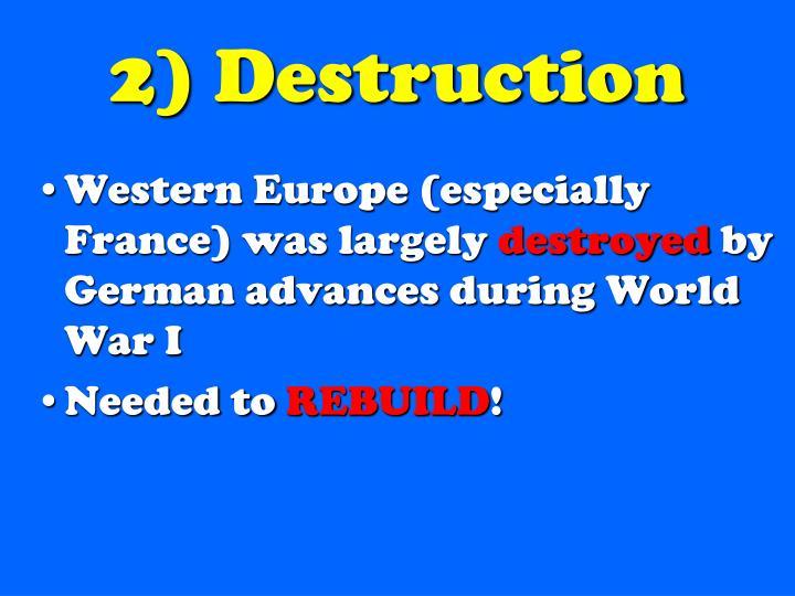 2) Destruction